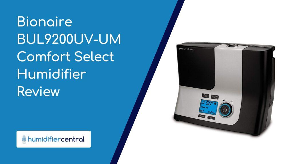 Bionaire BUL9200UV-UM Comfort Select Humidifier Review