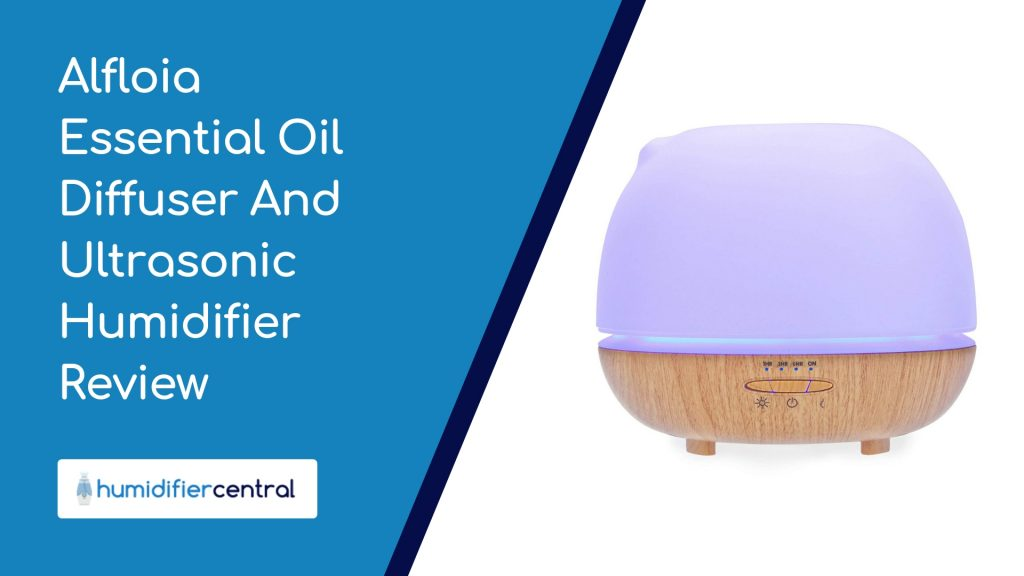 Alfloia Essential Oil Diffuser And Ultrasonic Humidifier Review