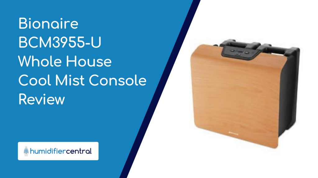 Bionaire BCM3955-U Whole House Cool Mist Console Review
