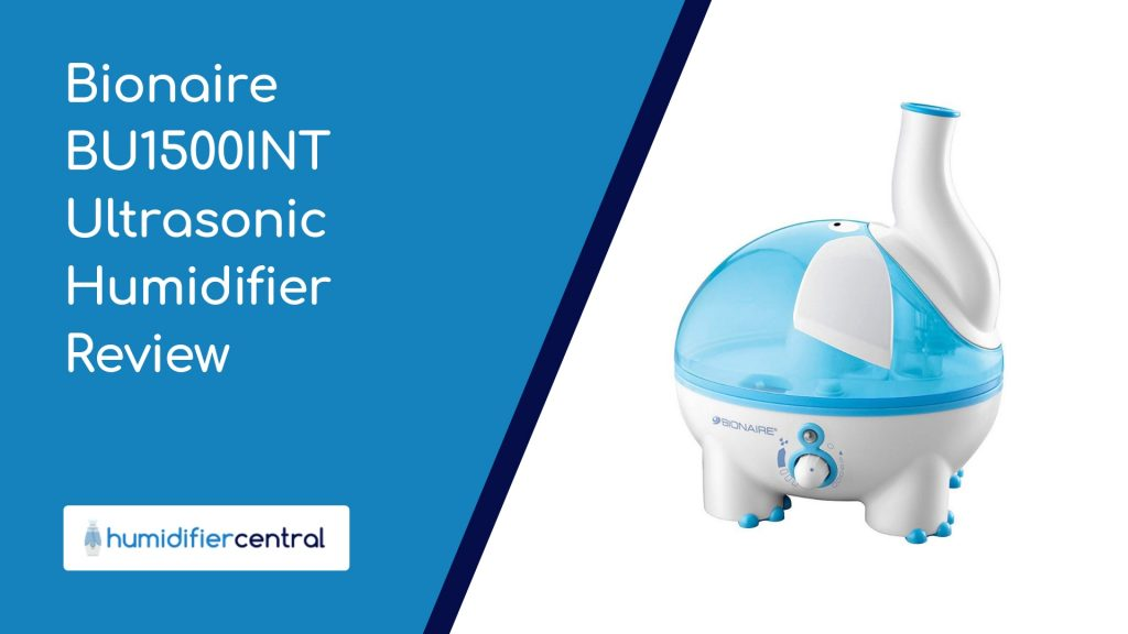 Bionaire BU1500INT Ultrasonic Humidifier Review