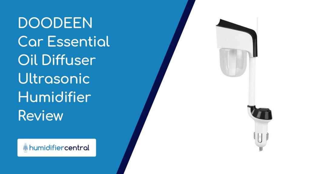 DOODEEN Car Essential Oil Diffuser Ultrasonic Humidifier Review