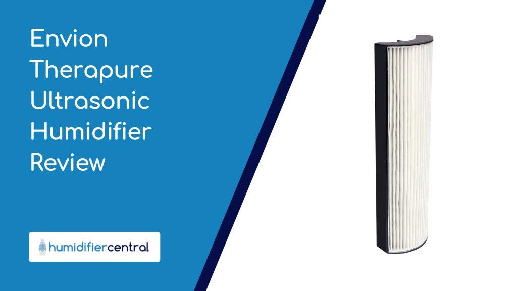 Envion Therapure Ultrasonic Humidifier Review