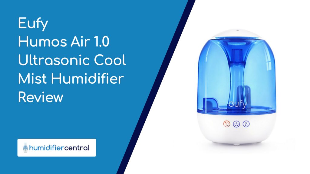 Eufy Humos Air 1.0 Ultrasonic Cool Mist Humidifier Review