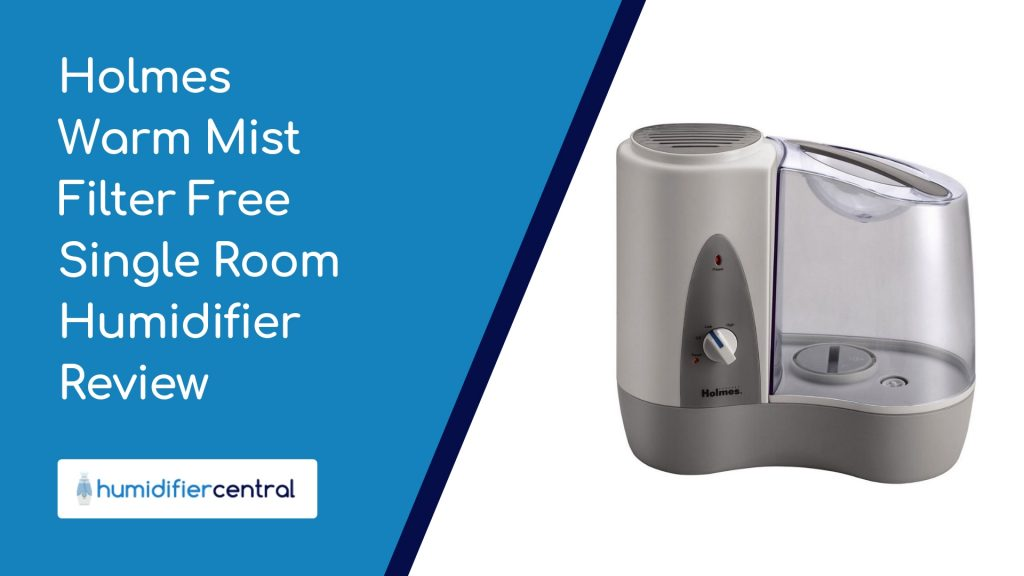 Holmes Warm Mist Filter Free Single Room Humidifier Review