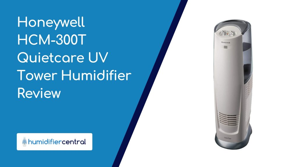 Honeywell HCM-300T Quietcare Uv Tower Humidifier Review