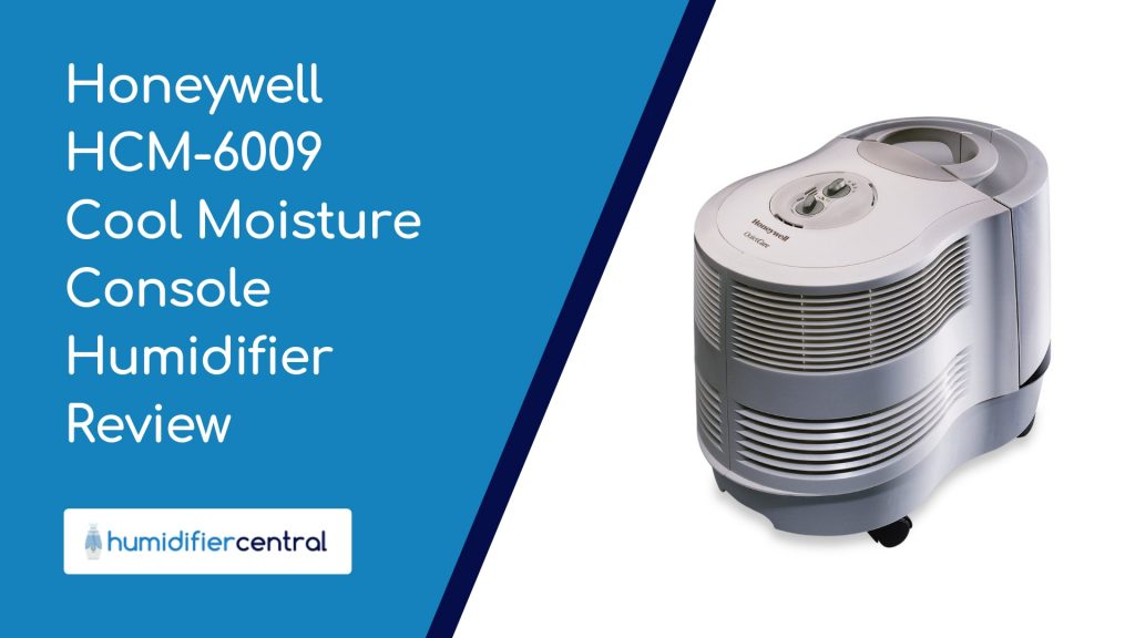 Honeywell HCM-6009 Cool Moisture Console Humidifier Review