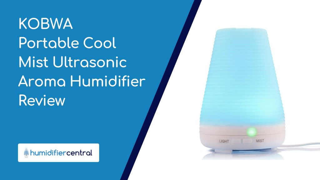 KOBWA Portable Cool Mist Ultrasonic Aroma Humidifier Review