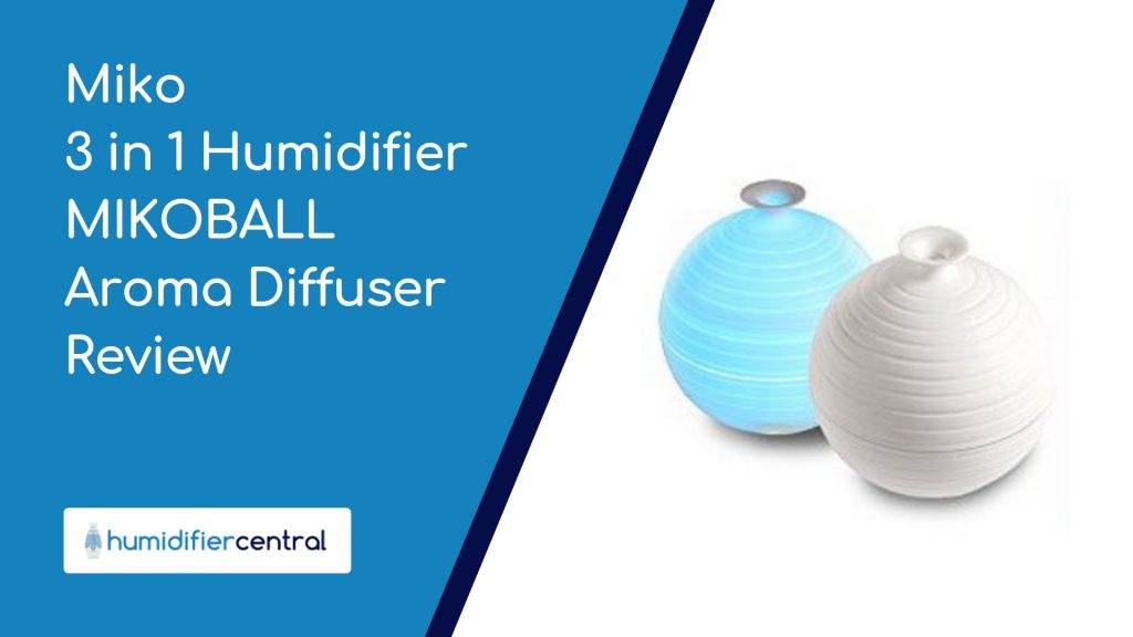 Miko 3 in 1 Humidifier MIKOBALL Aroma Diffuser Review