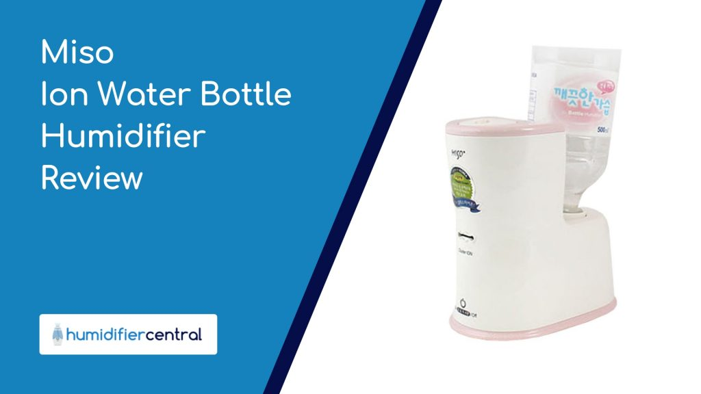Miso Ion Water Bottle Humidifier Review