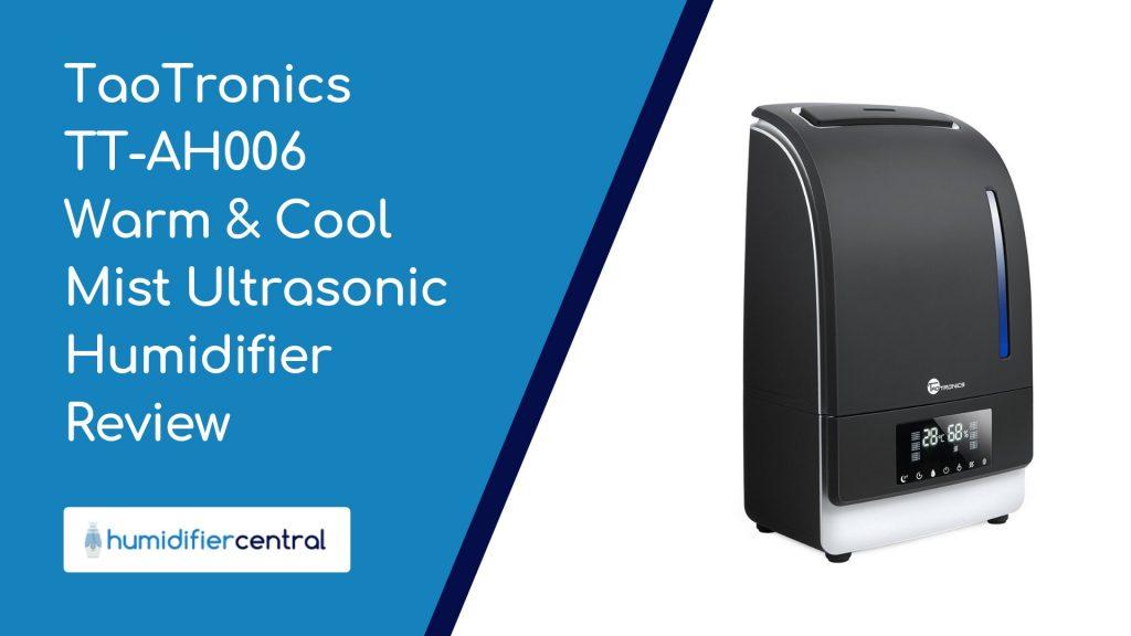 TaoTronics TT-AH006 Warm and Cool Mist Ultrasonic Humidifier Review