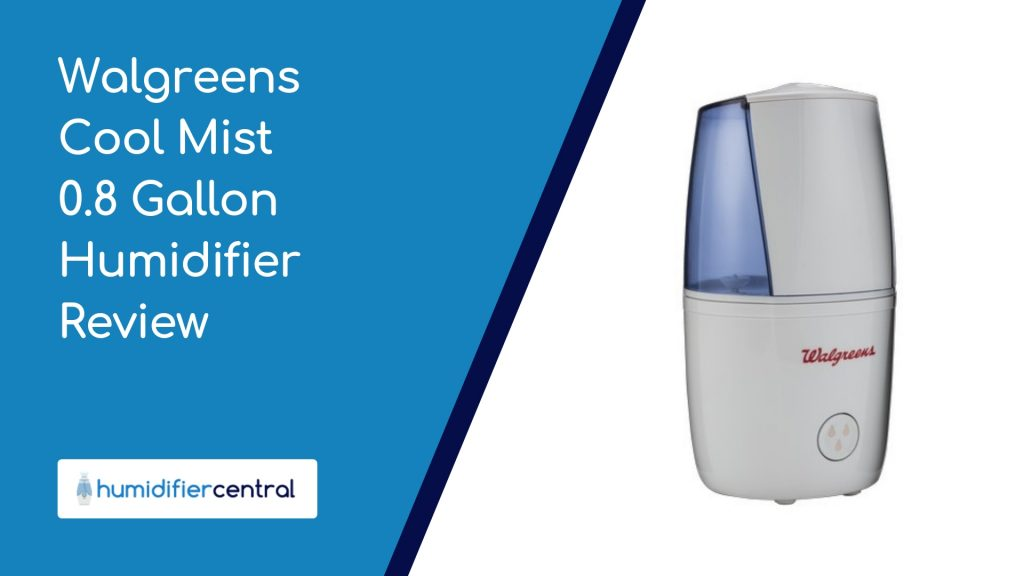 Walgreens Cool Mist 0.8 Gallon Humidifier Review